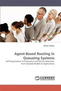 Agent-Based Routing in Queueing Systems