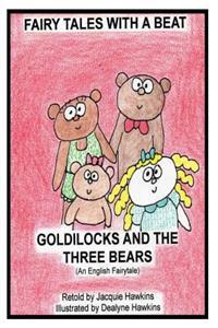 Goldilocks and the Three Bears: Retold English Fairytale in Rhyme
