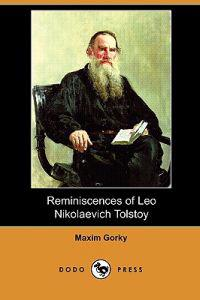 Reminiscences of Leo Nikolaevich Tolstoy (Dodo Press)