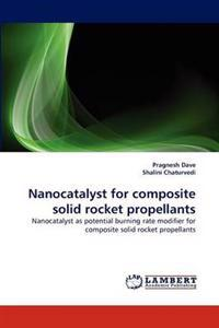 Nanocatalyst for Composite Solid Rocket Propellants