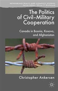 The Politics of Civil-Military Cooperation