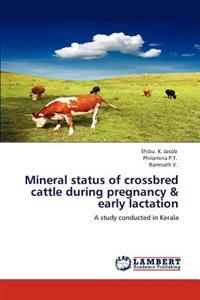Mineral Status of Crossbred Cattle During Pregnancy & Early Lactation
