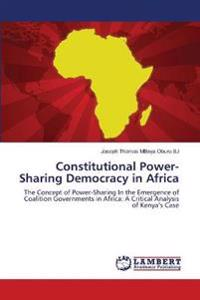 Constitutional Power-Sharing Democracy in Africa