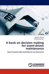 A Book on Decision Making for Event-Driven Maintenance