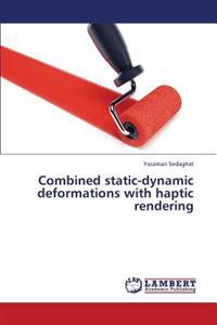 Combined Static-Dynamic Deformations with Haptic Rendering