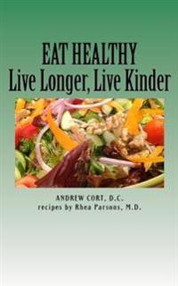 Eat Healthy: Live Longer, Live Kinder