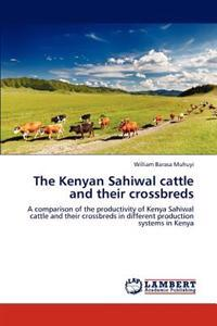 The Kenyan Sahiwal Cattle and Their Crossbreds