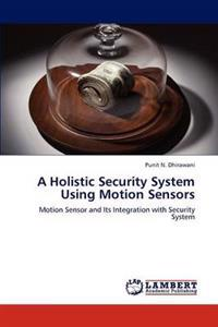 A Holistic Security System Using Motion Sensors