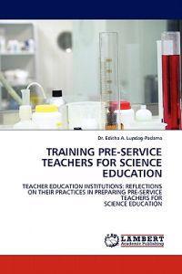 Training Pre-Service Teachers for Science Education