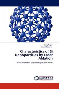 Characteristics of Si Nanoparticles by Laser Ablation