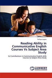 Reading Ability in Communicative English Courses Vs Subject Area Study