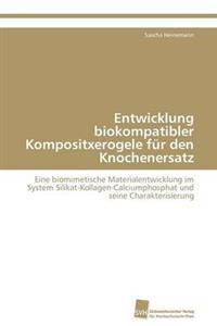 Entwicklung Biokompatibler Kompositxerogele Fur Den Knochenersatz