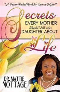 Secrets Every Mother Should Tell Her Daughter about Life!