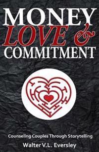 Money, Love & Commitment