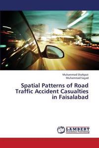 Spatial Patterns of Road Traffic Accident Casualties in Faisalabad