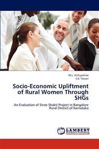 Socio-Economic Upliftment of Rural kvinnor Through Shgs - M L Nithyashree - böcker (9783659167867)     Bokhandel
