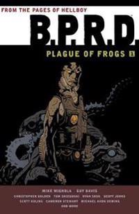 B.P.R.D. Plague of Frogs 1
