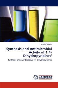 Synthesis and Antimicrobial Actvity of 1,4-Dihydropyridines'