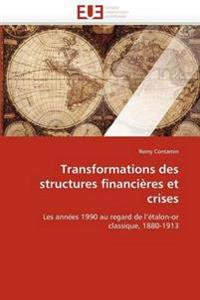 Transformations Des Structures Financi�res Et Crises