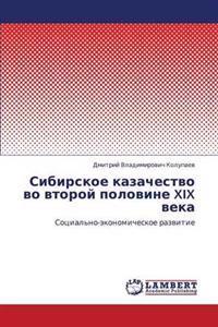 Sibirskoe Kazachestvo Vo Vtoroy Polovine XIX Veka