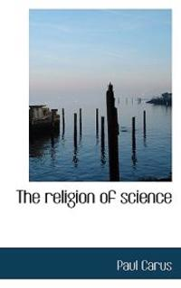 The Religion of Science