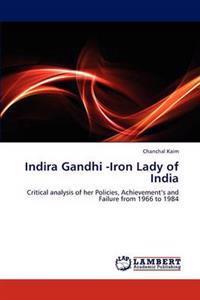 Indira Gandhi -Iron Lady of India
