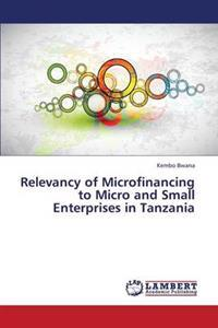 Relevancy of Microfinancing to Micro and Small Enterprises in Tanzania