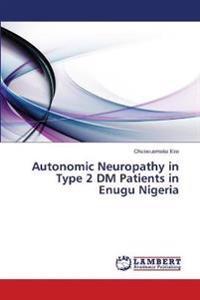 Autonomic Neuropathy in Type 2 DM Patients in Enugu Nigeria