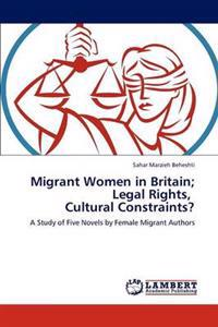 Migrant Women in Britain; Legal Rights, Cultural Constraints?