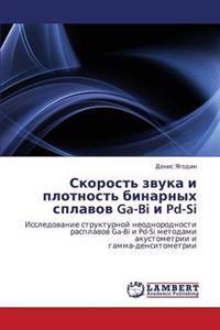 Skorost' Zvuka I Plotnost' Binarnykh Splavov Ga-Bi I Pd-Si