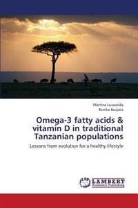 Omega-3 Fatty Acids & Vitamin D in Traditional Tanzanian Populations