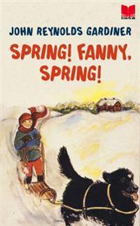 Spring! Fanny, spring!