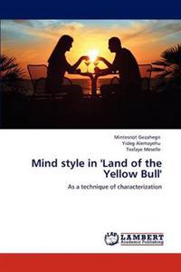 Mind Style in 'Land of the Yellow Bull'