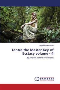 Tantra the Master Key of Ecstasy Volume - 4