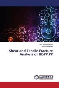 Shear and Tensile Fracture Analysis of Hdpp, Pp