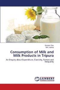 Consumption of Milk and Milk Products in Tripura