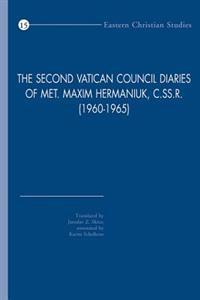 The Second Vatican Council Diaries of Met. Maxim Hermaniuk, C.SS.R. (1960-1965)
