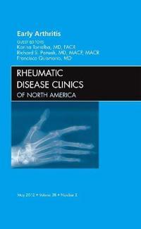 Early Arthritis, An Issue of Rheumatic Disease Clinics