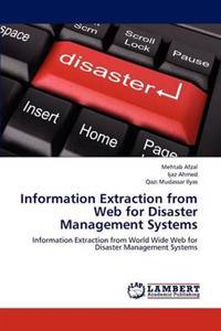 Information Extraction from Web for Disaster Management Systems