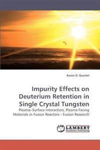 Impurity Effects on Deuterium Retention in Single Crystal Tungsten