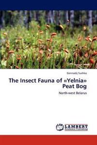 The Insect Fauna of Yelnia Peat Bog