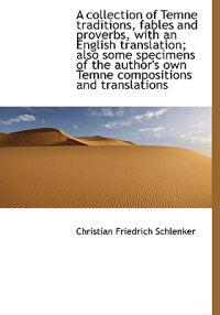 A Collection of Temne Traditions, Fables and Proverbs, with an English Translation; Also Some Specim