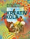 Kreativ skola : inspiration till aktivt lugn