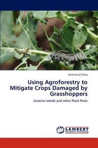 Using Agroforestry to Mitigate Crops Damaged by Grasshoppers