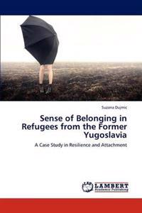 Sense of Belonging in Refugees from the Former Yugoslavia