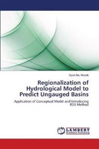 Regionalization of Hydrological Model to Predict Ungauged Basins