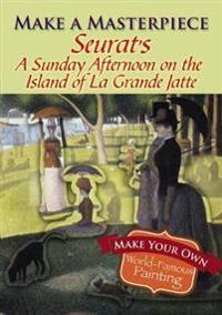 Seurat's a Sunday Afternoon on the Island of La Grande Jatte