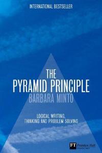 Pyramid principle - logic in writing and thinking