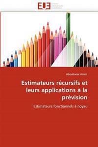Estimateurs Recursifs Et Leurs Applications a la Prevision