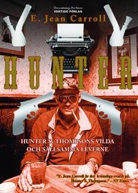 Hunter: Hunter S. Thompsons vilda och sällsamma leverne